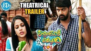 Lacchimdeviki O Lekkundi ( LOL ) Theatrical Trailer ||  Naveen Chandra  | Lavanya Tripathi