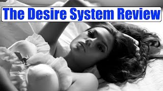 The Desire System Review - Pros & Cons