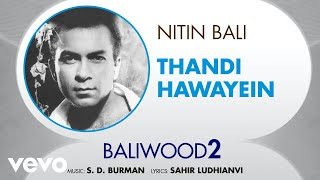 Thandi Hawayein - Baliwood 2 | Nitin Bali | Official Audio Song