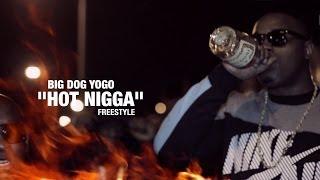 Big Dog YoGo - Hot Nigga (Freestyle) Shot By @Motion21Ent