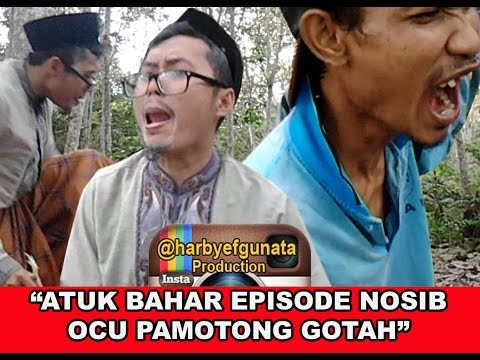 Komedi Atuk Bahar - Film Komedi Pendek Nosib Ocu Pamotong Gotah @harbyefgunata ( VIDEO NGAKAK )