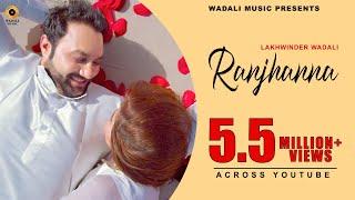 RANJHANNA   ll   LAKHWINDER WADALI   ll SACHIN AHUJA  II  OFFICIAL VIDEO (HD)