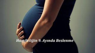 Hamileliğin 9. Ayında Beslenme