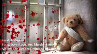 Juxtapain - Love (Love, Sex, Murder Remix)