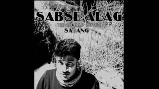 SABSE ALAG (HINDI HIP HOP)2016 - SARANG BANSAL