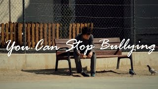 You Can Stop Bullying (Silent Short Film)