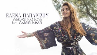 Helena Paparizou - Everlasting Love ft. Gabriel Russel