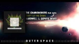 The Chainsmokers Ft  Daya   Don't Let Me Down Hardwell & Sephyx Remix Extended Mix