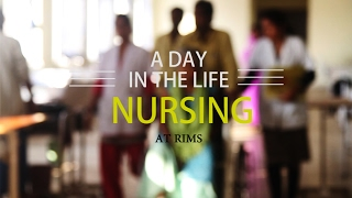 A Day in the life of Nursing at RIMS