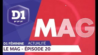 D1 Féminine, le Mag : Episode 20 I FFF 2018-2019