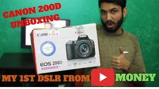 Buying DSLR From YouTube Money Unboxing Canon EOS 200D 2019