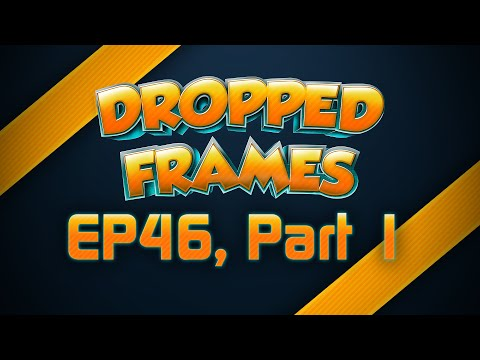 Dropped Frames Week 46 w Towelliee Part 1