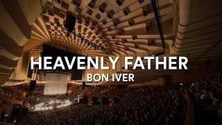 Bon Iver - Heavenly Father (Acapella) at the Sydney Opera House, Vivid LIVE 2016