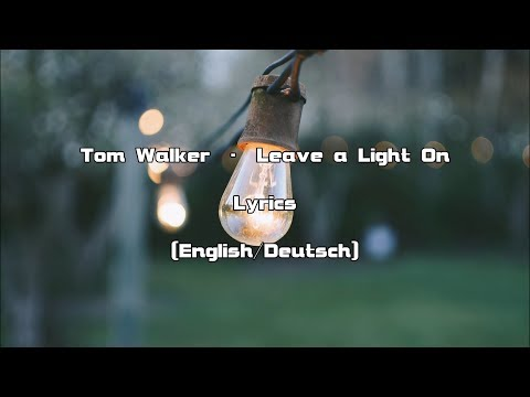 Tom Walker - Leave a Light on (Lyrics [EnglishDeutsch])