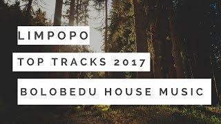 Limpopo Top Tracks 2017(Bolobedu House Music).Vol5
