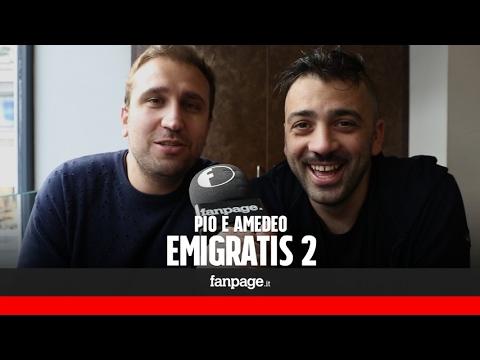 Emigratis 2, Pio e Amedeo: