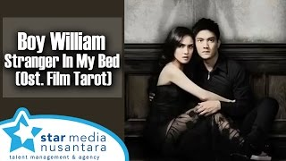 Boy William - Stranger In My Bed (Ost. Film Tarot)