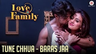 Tune Chhua - Baras Jaa | Love U Family | Salman Yusuff Khan, Aksha Pardasany & Kashyap