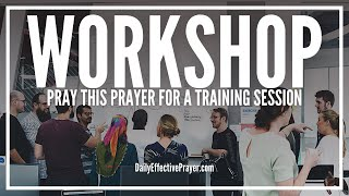 Prayer For Workshop - Opening Prayer For Training Sessions