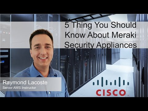 5 Thing You Should Know About Meraki Security Appliances