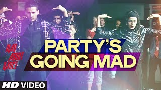 Exclusive: Party's Going Mad Video Song | Mad About Dance | Saahil Prem | Sangeet - Siddharth