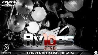 Aviões do Forró - DVD 10 anos - Correndo Atrás de Mim