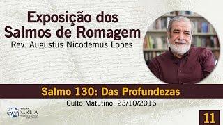 Salmo 130: Das Profundezas | Rev. Augustus Nicodemus