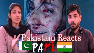 Pakistani Reacts To | PARI Official Trailer (2018) | Anushka Sharma | Parambrata Chatterjee | Horror