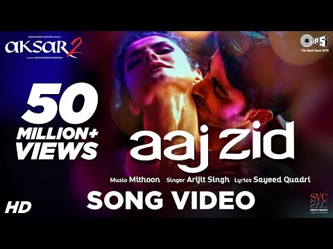 Xxx Mp4 Aaj Zid Video Song Aksar 2 Arijit Singh Mithoon Zareen Khan Gautam Rode 3gp Sex