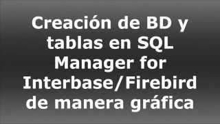 Creacion de BD y Tablas con constrains (PK y FK) en SQL Manager FIrebird