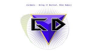 Zardonic -   Bring it On(feat. Mike Rukus)
