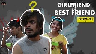 Girlfriend VS best-friend