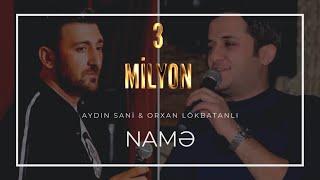 Orxan Lökbatanlı - Aydın Sani / Namə / 2017