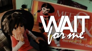 Wait for me | Hiro and Penny