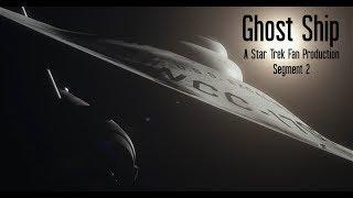 """""""Ghost Ship"""" A Star Trek Fan Production Segment 2"""