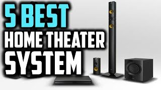 Top 5 Home Theater Systems 2018 | 5 Best Home Theater Systems | Best Home Theater Systems Reviews