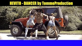HEVITO - DANCER (Official Video) by TommoProduction