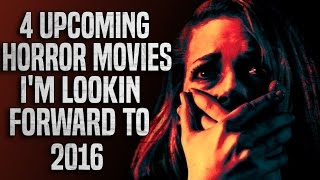 4 Upcoming Horror Movies I'm Looking Forward to in 2016