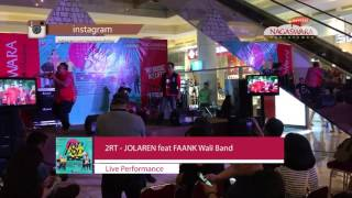 live perform 2rt jolaren feat faank wali launching nagaswara t8p p8p