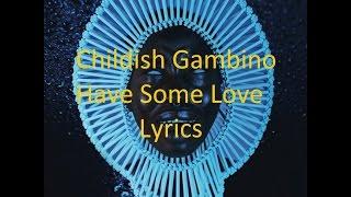 Childish Gambino - Have Some Love - Lyrics