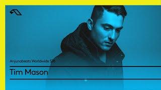 Anjunabeats Worldwide 576 with Tim Mason