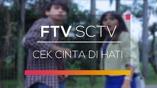 FTV SCTV - Cek Cinta di Hati