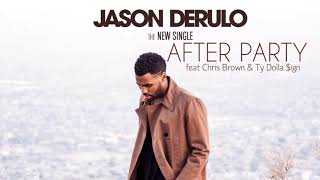 Jason Derulo - After Party (ft. Chris Brown & Ty Dolla $ign)
