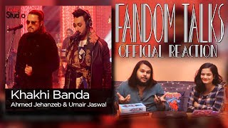 Fandom Talks: Indians React To Khaki Banda, Ahmed Jahanzeb & Umair Jaswal, Ep 3 Coke Studio S09