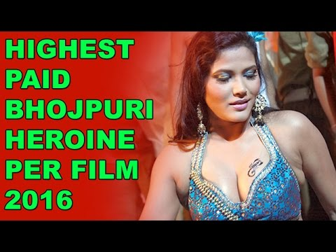Highest paid bhojpuri actress heroine salary per film - 2016