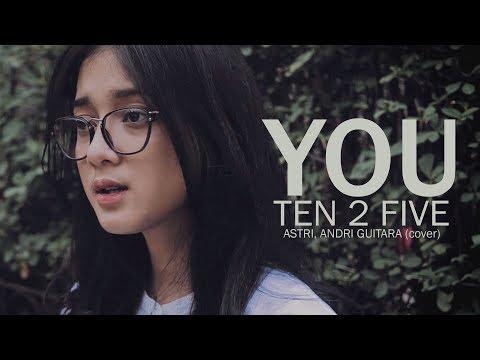 You  - Ten 2 Five (Astri, Andri Guitara) cover