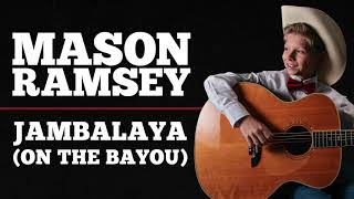 Mason Ramsey - Jambalaya (On The Bayou) [Official Audio]