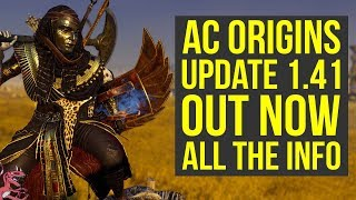 Assassin's Creed Origins Update 1.41 OUT NOW - Adds New Outfit & Way More (AC Origins 1.41)
