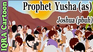 Yusha (AS) | Joshua (pbuh) - Prophet story - Ep 17 (Islamic cartoon - No Music)