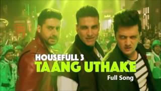 Taang Uthake - HOUSEFULL 3 Full Song Lyircs | Akshay Kumar